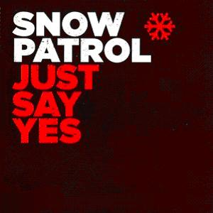 Snow Patrol Just Say Yes
